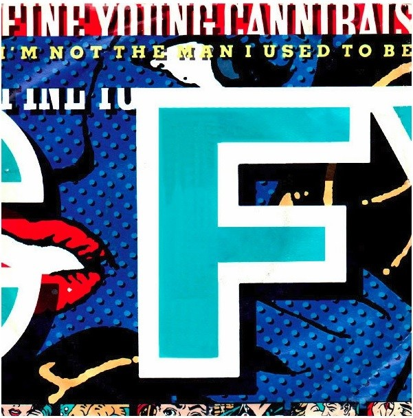 Fine Young Cannibals – I'm Not The Man I Used