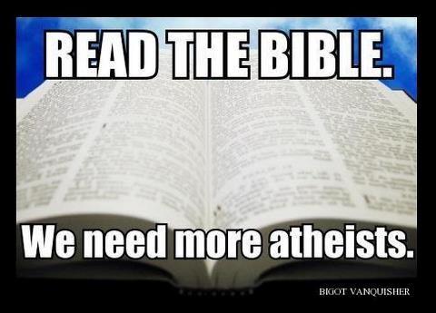 Leia a bíblia, nós precisamos de mais ateístas