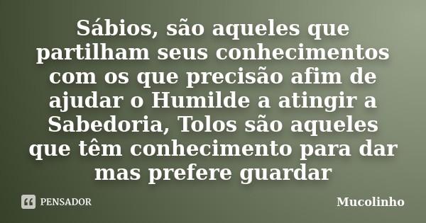 mucolinho_sabios_sao_aqueles_que_partilham_seus_co