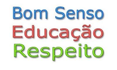 Bom senso, educação respeito