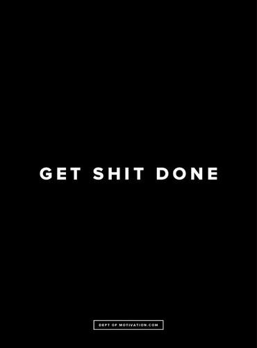 get-shit-done-poster_dept-of-motivation_motivation