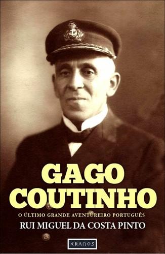Gago Coutinho - o último grande aventureiro - cap