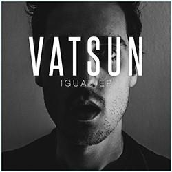 Novo disco: Vatsun - Igual EP