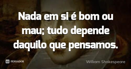 william_shakespeare_nada_em_si_e_bom_ou_wl.jpg