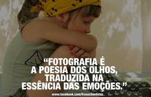 Fotografia é a poesia dos olhos
