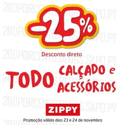 25% de desconto | ZIPPY | em todo o caçado e acessórios, dias 23 e 24 novembro