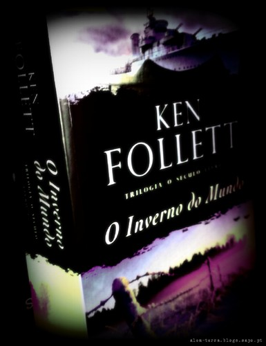 O Inverno do Mundo - Ken Follett