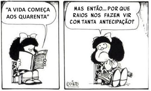 Mafalda, avida começa aos quarenta