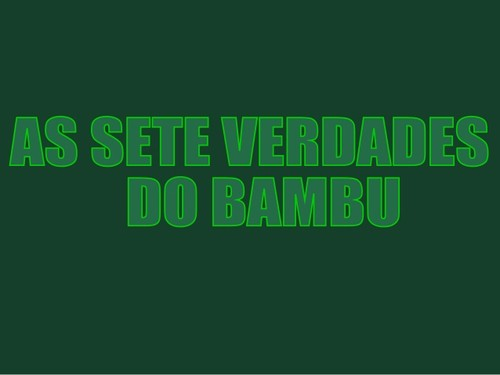 as-sete-verdades-do-bambu-1-638.jpg