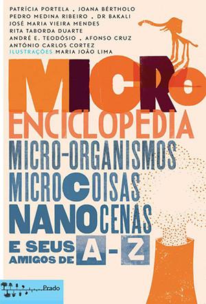 Microenciclopédia de Micro-Organismos, Microcoisas, Nanocenas e seus Amigos de A-Z