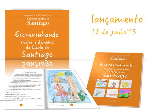 Escrevinhando, textos e desenhos da Escola de Santiago