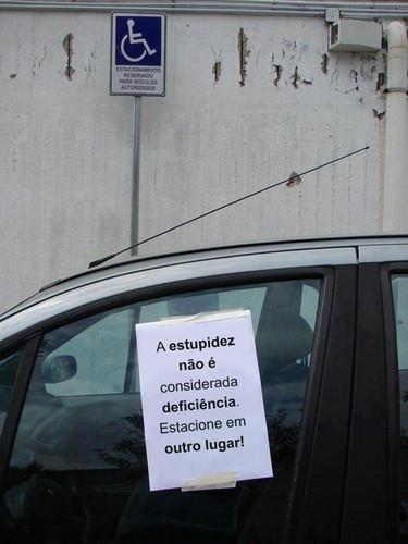 A estupidez não é deficiência