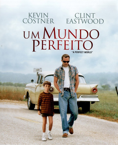 Um Mundo Perfeito (1993)- Opinião - Crónicas de um café mal tirado