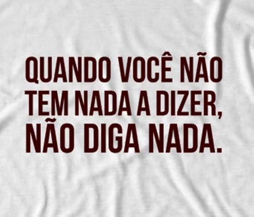 camiseta_frases_celebres_nao_diga_nada_s5_m17.jpg