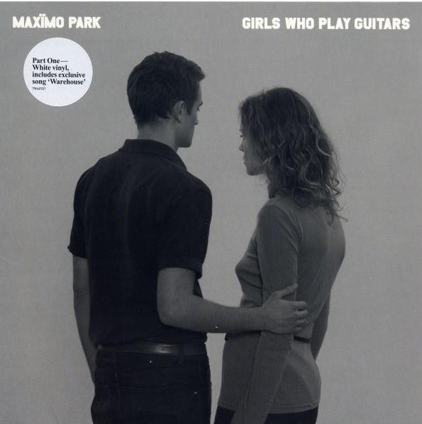 Maxïmo Park – Girls Who Play Guitars.jpg