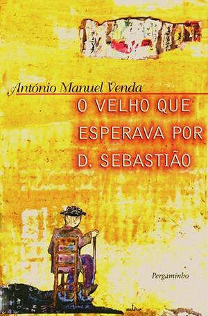 O Velho que Esperava por D. Sebastião