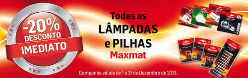 20% de desconto | MAXMAT | Lâmpadas e Pilhas marca Maxmat