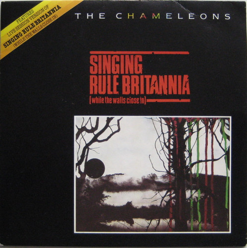 The Chameleons ‎– Singing Rule Britannia (Whil