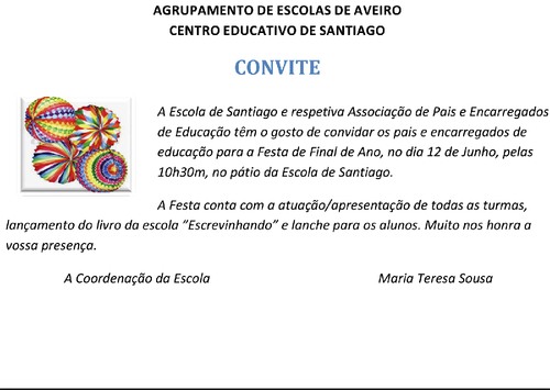Convite para a Festa de Final de Ano. Dia 12 de Junho às 10h30, na Escola de Santiago.