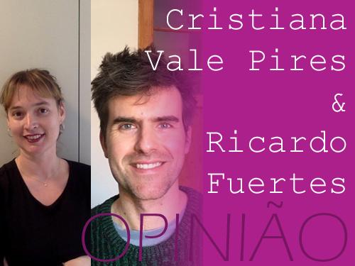 banner opiniao_Cristiana Vale Pires Ricardo Fuerte