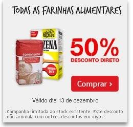 Acumulação 50% + 25%   CONTINENTE   Farinhas Alimentares,dia 13 de dezembro - SEXTA FEIRA