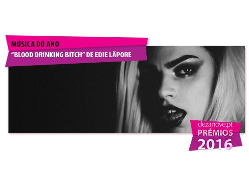 Musica do Ano - Blood Drinking Bitch de Edie Läpo