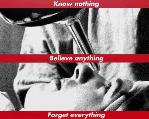 Barbara Kruger, Untitled (Know nothing, Believe an