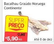 Super Preço   CONTINENTE   Bacalhau Graudo Noruega, até 8 dezembro