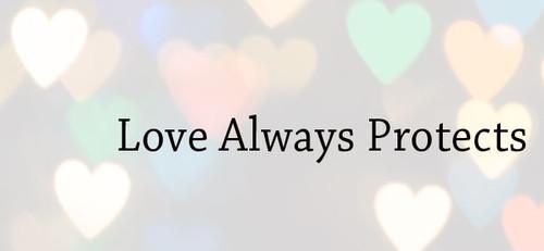 Love always protects.jpg