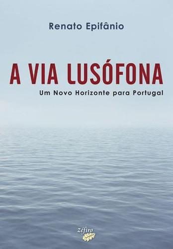 A Via Lusófona de Renato Epifânio.jpg
