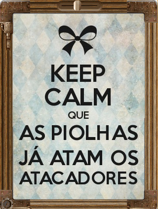 keep calm atacadores.jpg
