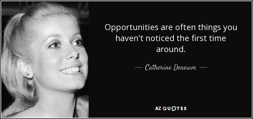 Catherine Deneuve, Oportunidades...