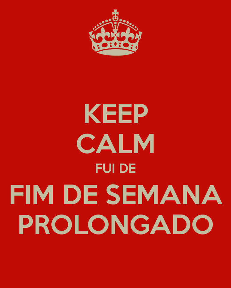 keep-calm-fui-de-fim-de-semana-prolongado.png