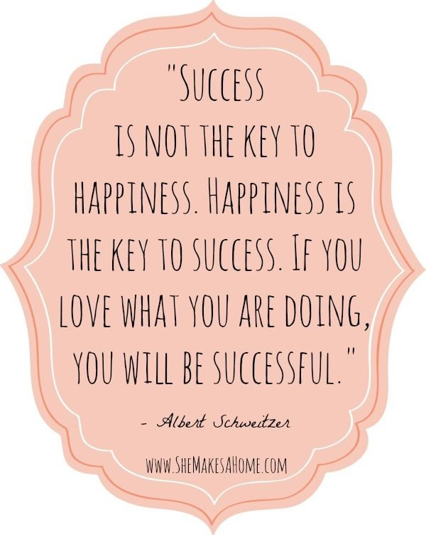 Success is not the key to happiness.jpg