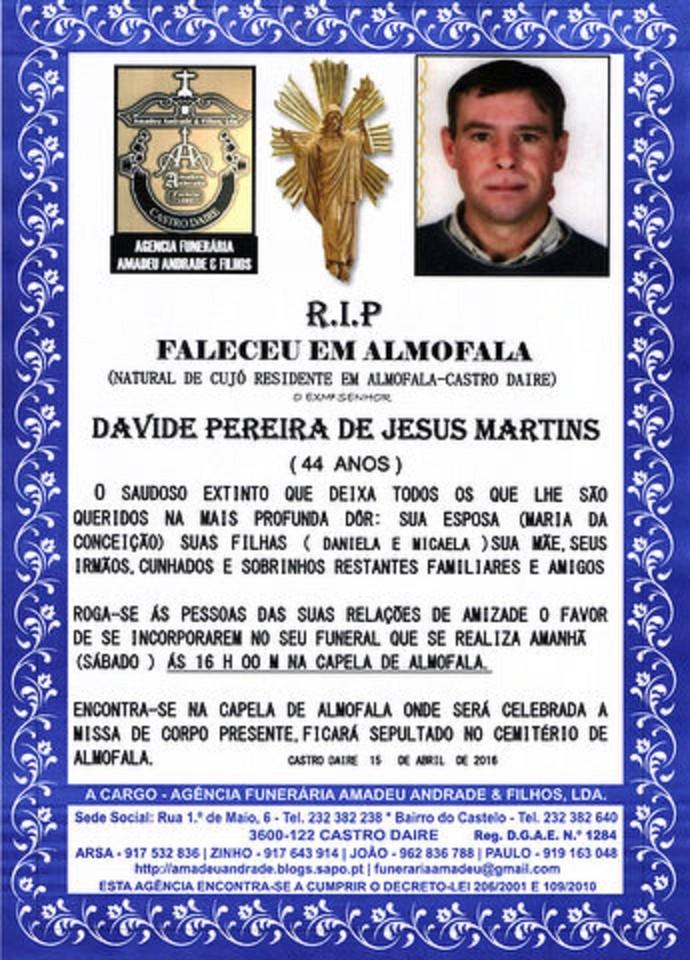 RIP -DAVIDE PEREIRA DE JESUS MARTINS - 44 ANOS  (A