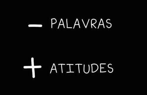 menos-palavras-mais-atitudes-791.jpg