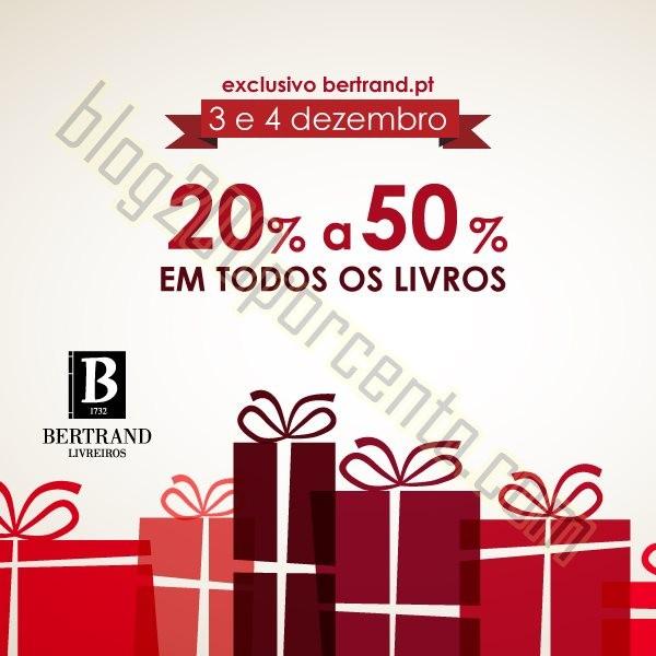 20% a 50% de desconto BERTRAND dias 3 e 4 dezembro