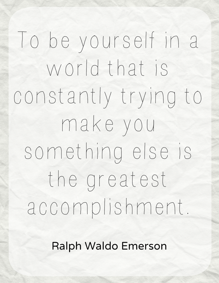 ralph waldo emerson to be yourself in a world that