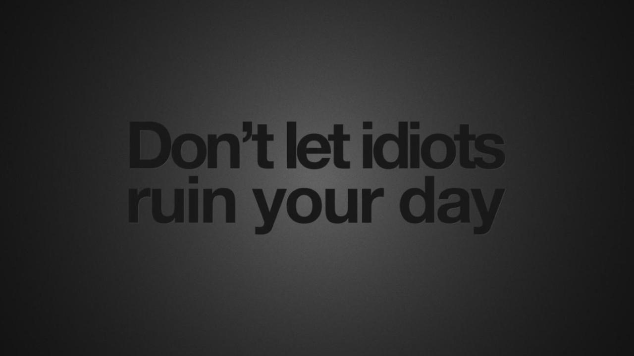 Black-Background-Tumblr-Quotes-Idiots-Wallpaper-13