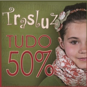 50% de desconto   THE STYLE OUTLETS   Trasluz até 30 novembro