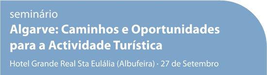 Seminário: Algarve, Caminhos e Oportunidades para a Actividade Turística
