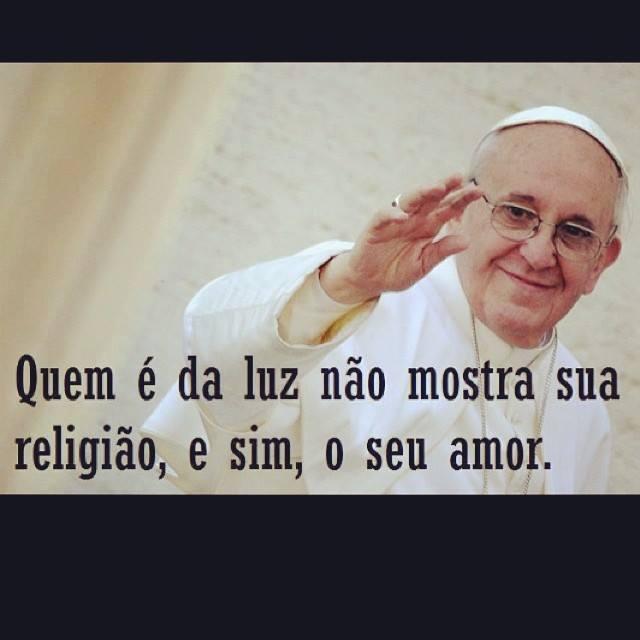 Excepcional Papa Francisco no Facebook - Quem é da luz não mostra a sua  WG48