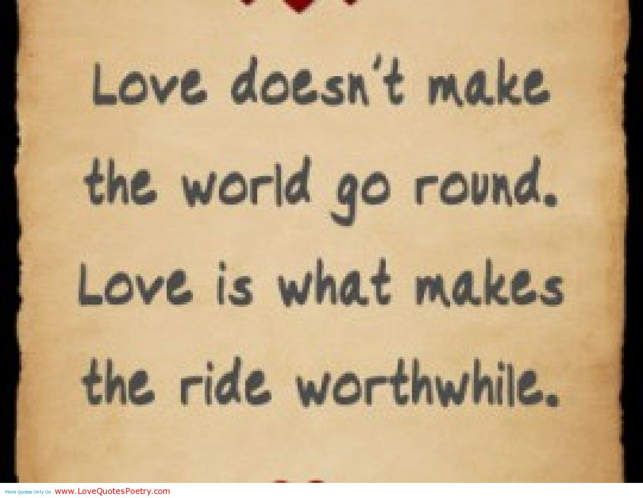 love-doesnt-make-the-world-go-round-love-is-what-m